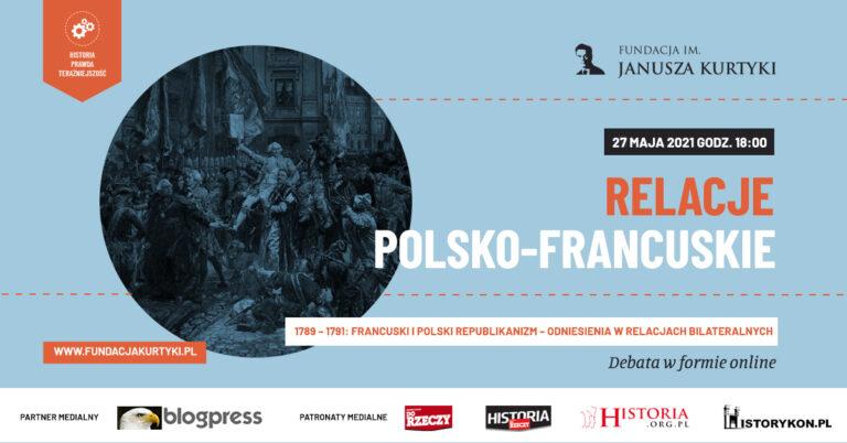 Relacje polsko-francuskie: 1789 – 1791: francuski i polski republikanizm – odniesienia w relacjach bilateralnych.