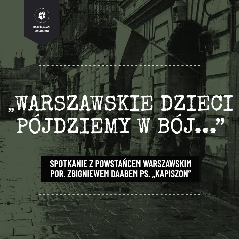 """""""Warszawskie dzieci pójdziemy w bój"""" – Spotkanie z Powstańcem Warszawskim"""